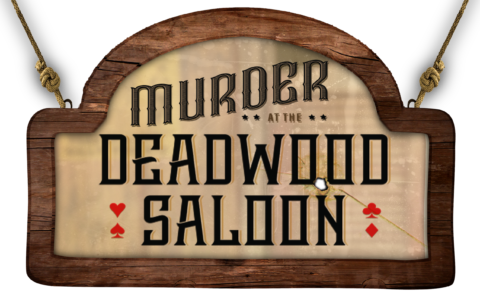 Murder at the Deadwood Saloon - An Old West Interactive Dinner Experience - Oct 2nd 6-9 pm